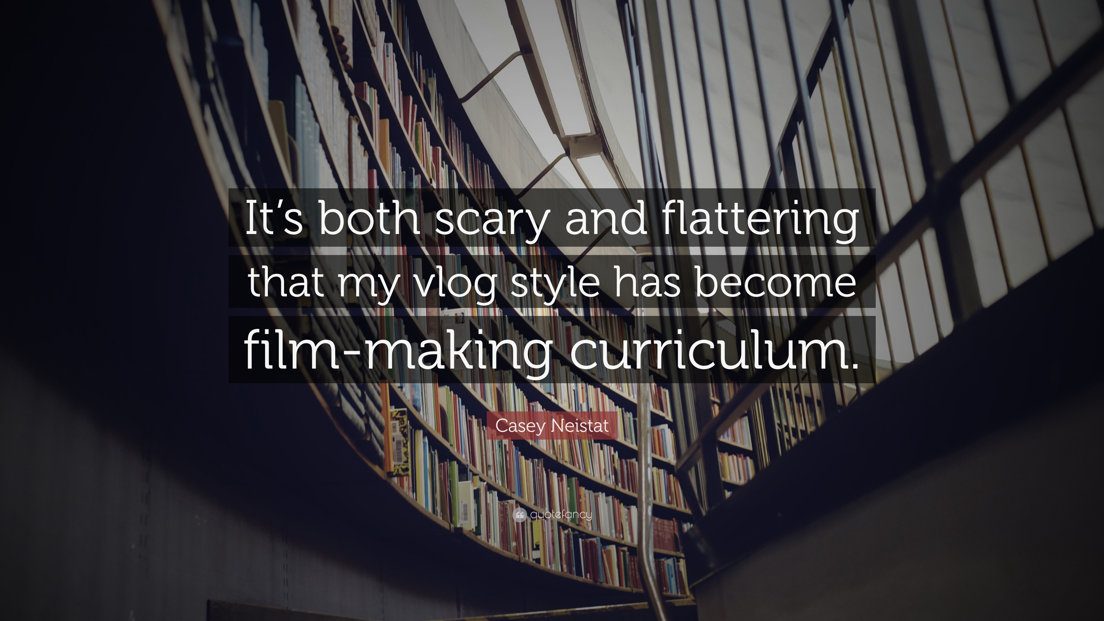 """Casey Neistat Quote: """"It's both scary and flattering that my vlog style has  become"""