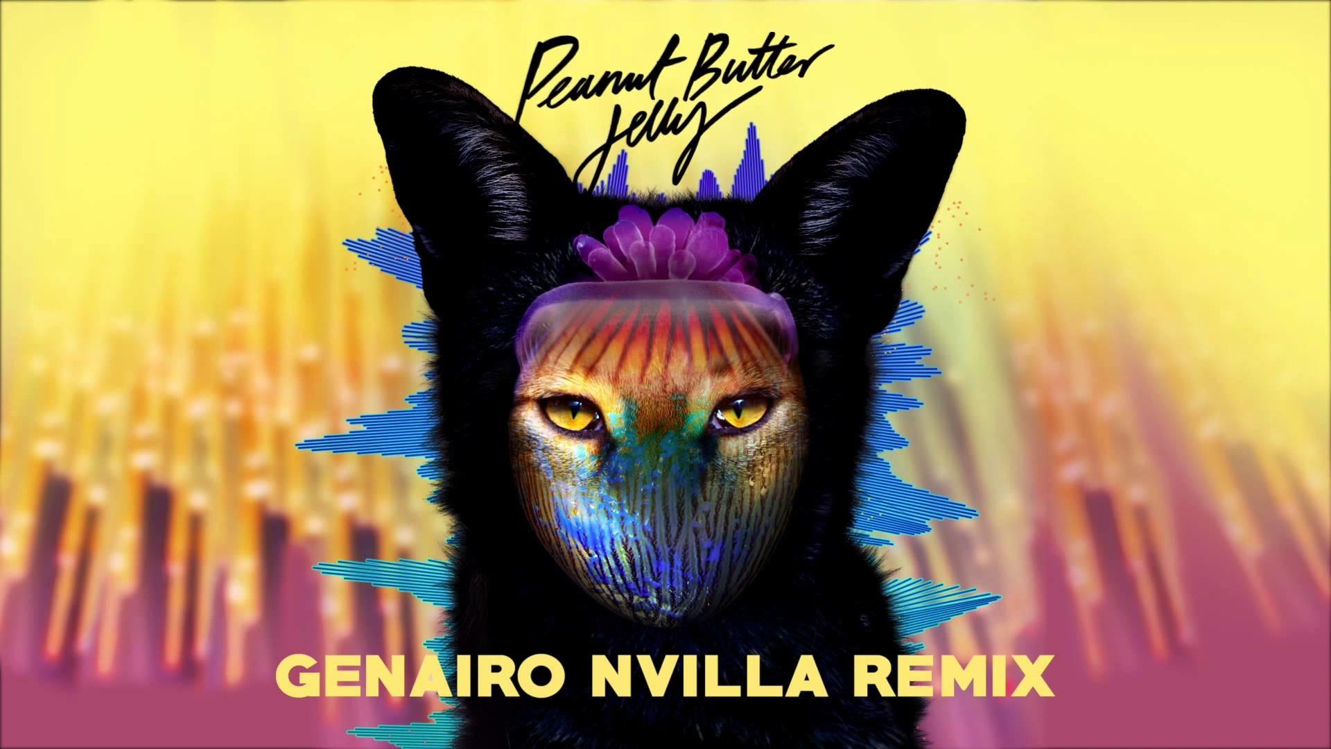 Galantis – Peanut Butter Jelly (Genairo Nvilla remix)