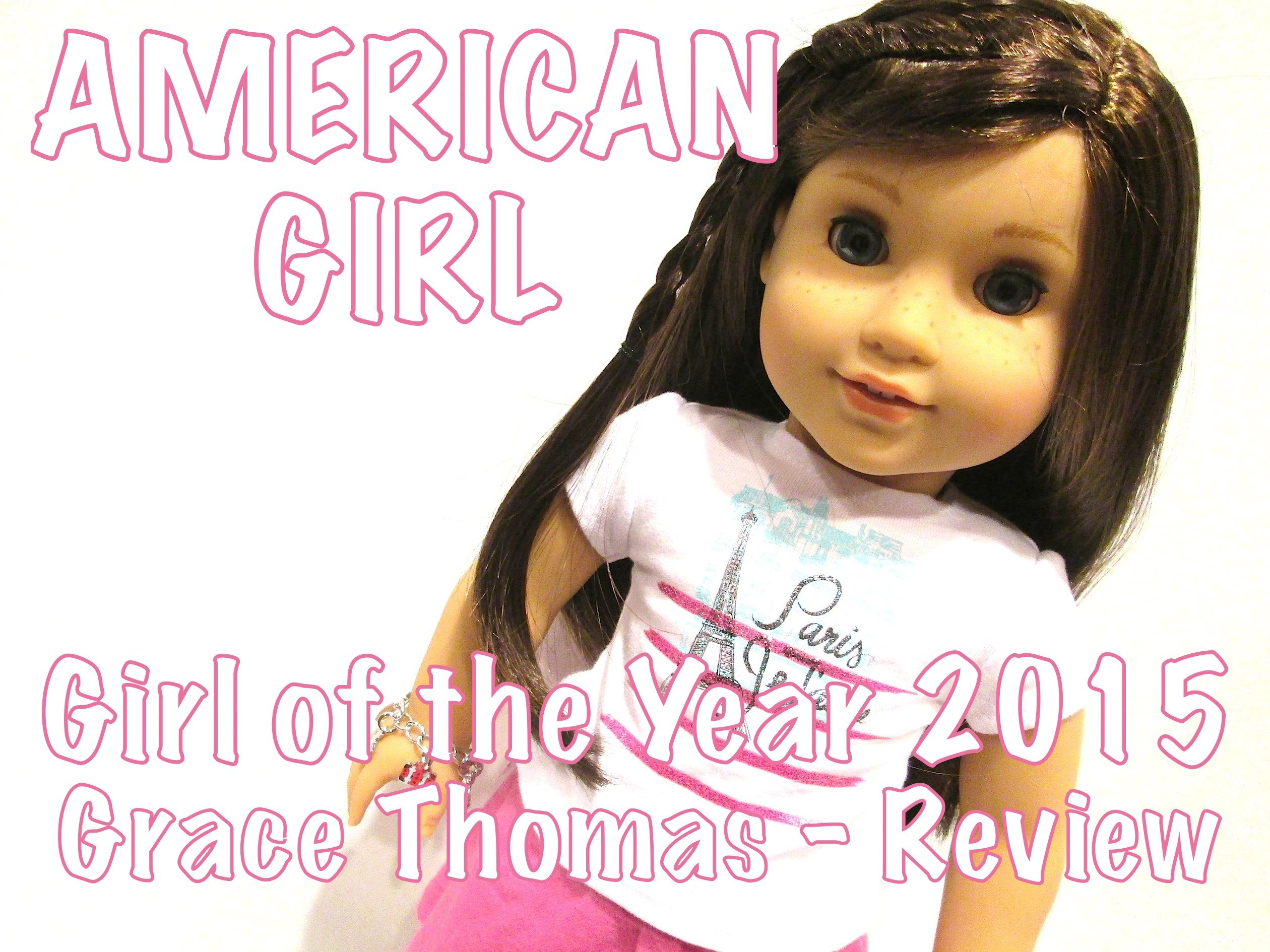 AMERICAN GIRL – GIRL OF THE YEAR 2015 – GRACE THOMAS – DOLL REVIEW – YouTube