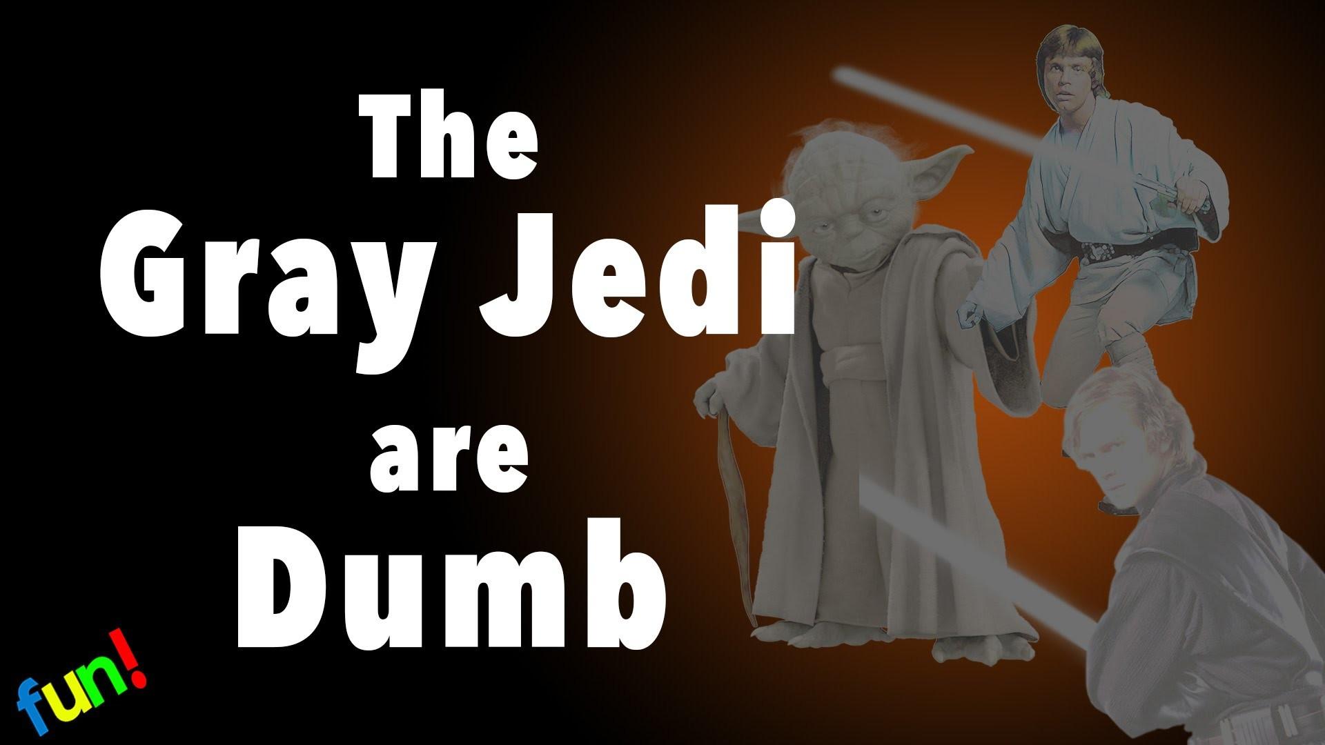 The Gray Jedi Are Dumb – Funnecessary