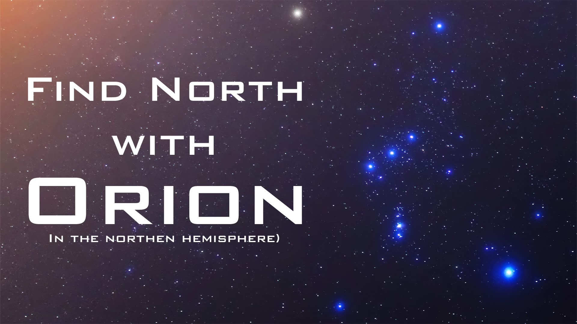 Find North with the Stars – Orion – Celestial Navigation (Northern  Hemisphere) – YouTube