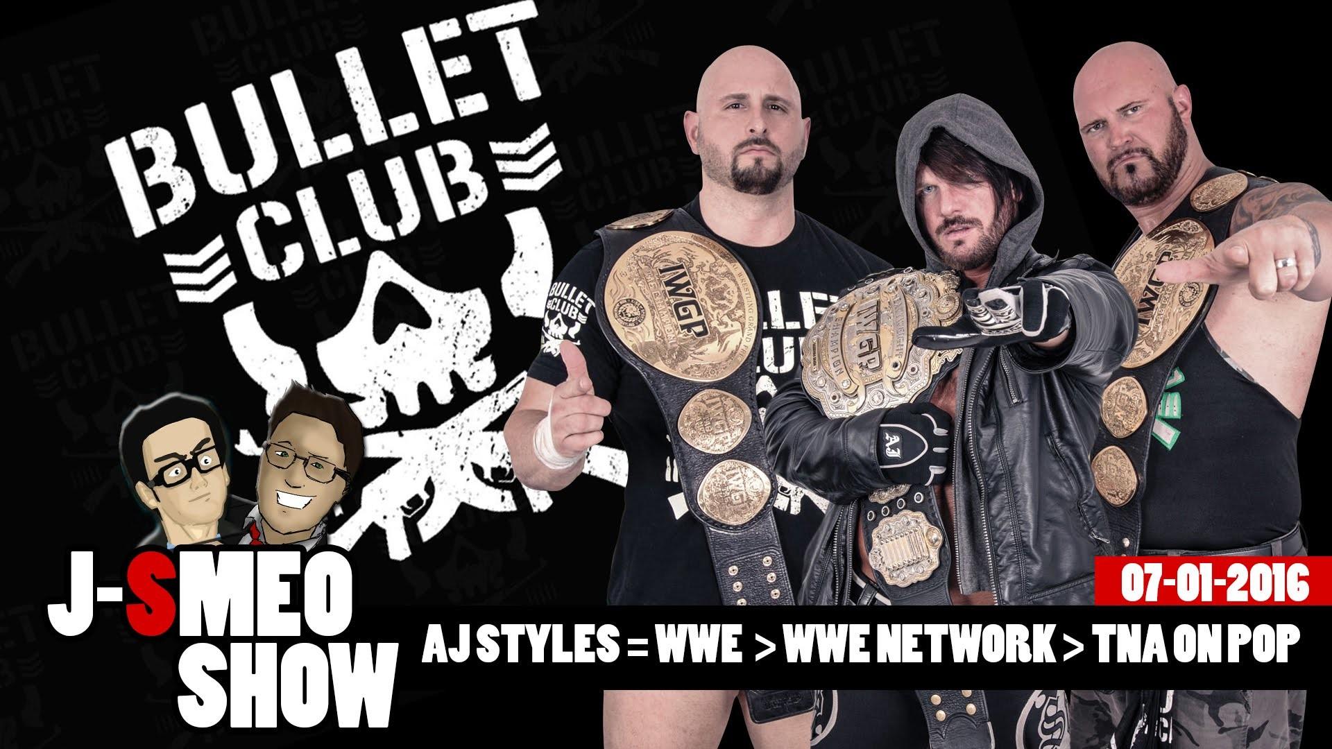 Bullet Club x TNA On Pop x WWE NETWORK (J-Smeo Show 07/01/2016)