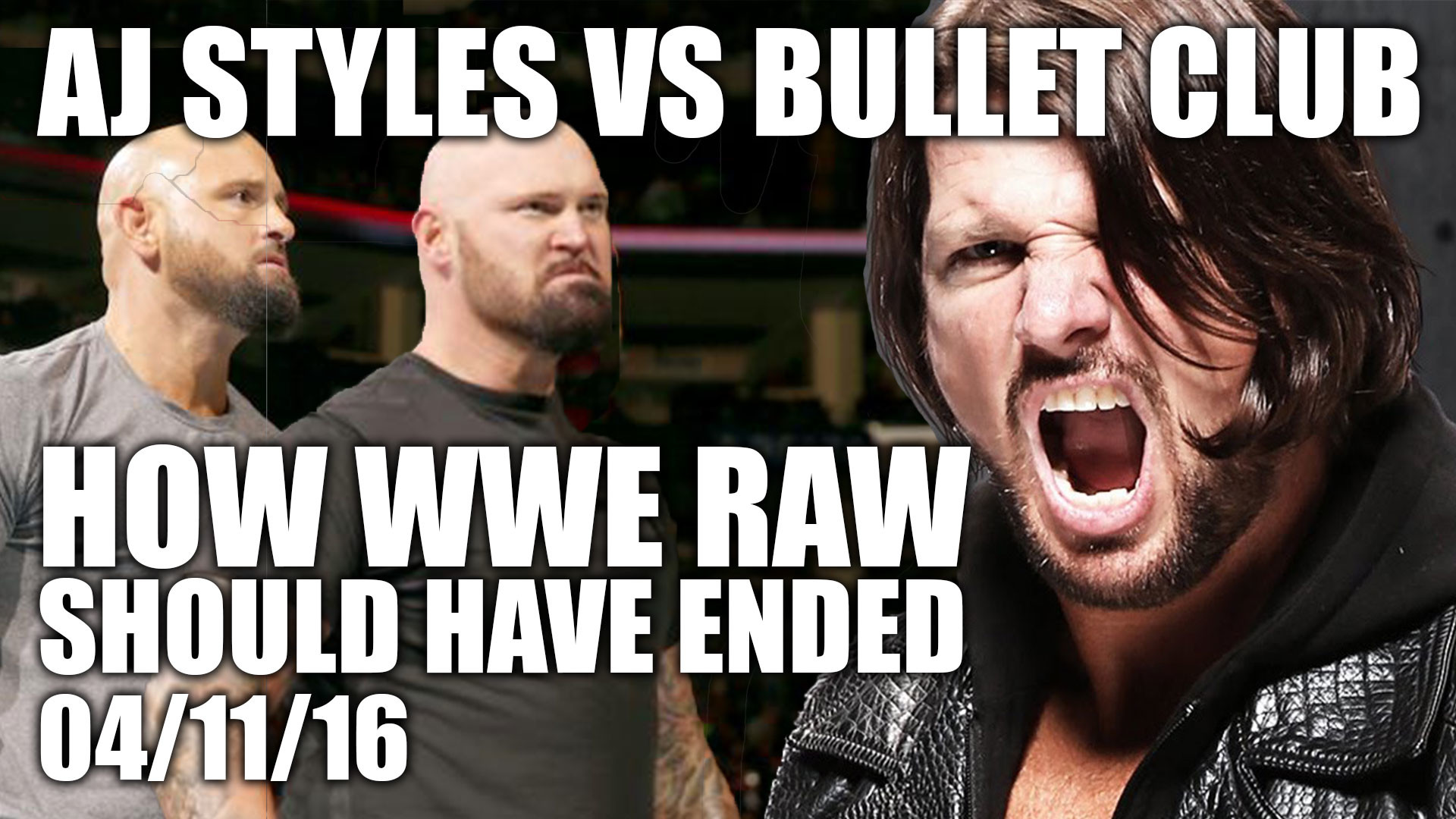 'AJ Styles vs The Bullet Club' – How WWE RAW Should Have Ended (04/11/16)