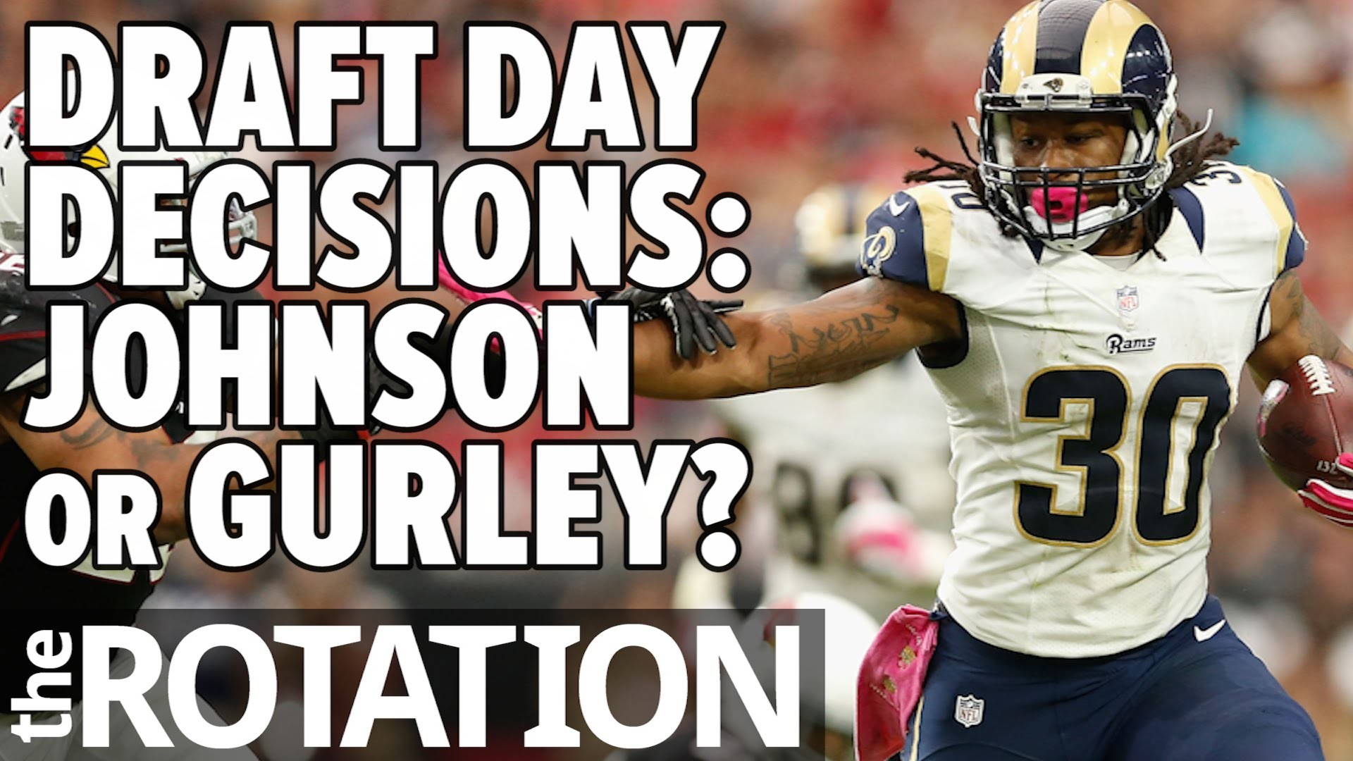 2016 Fantasy Football – Draft Day Decisions: Todd Gurley or David Johnson    The Rotation