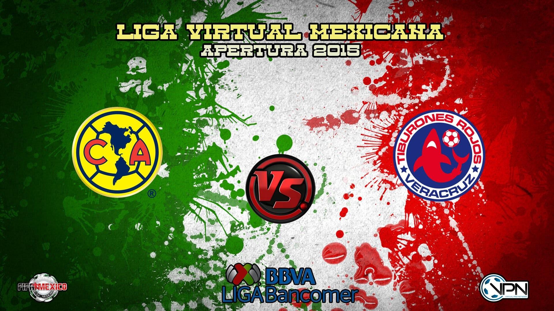 Liga Virtual Mexicana l Liguilla Apertura 2015 l Club America Vs Veracruz