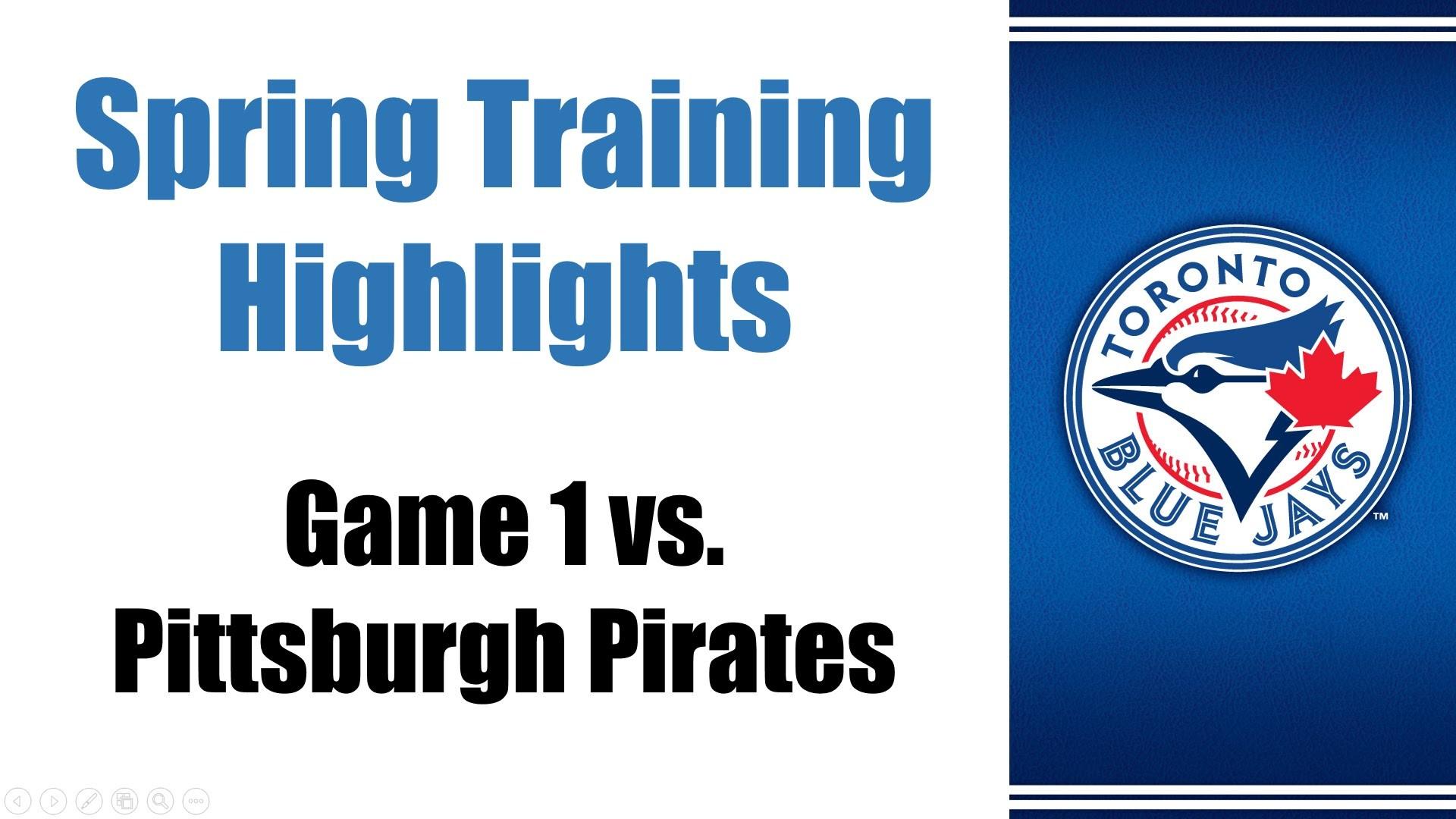 Game 1 2015 Spring Training Highlights – Pittsburgh Pirates @ Toronto Blue  Jays – YouTube