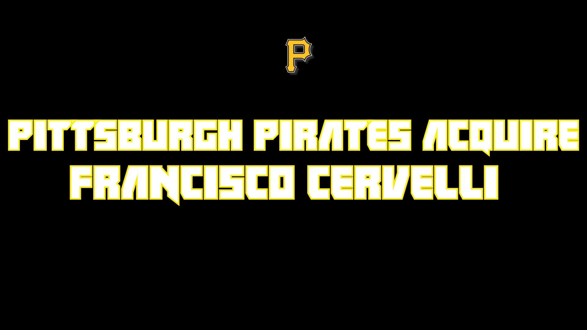 Pittsburgh Pirates Acquired Francisco Cervelli For Justin Wilson
