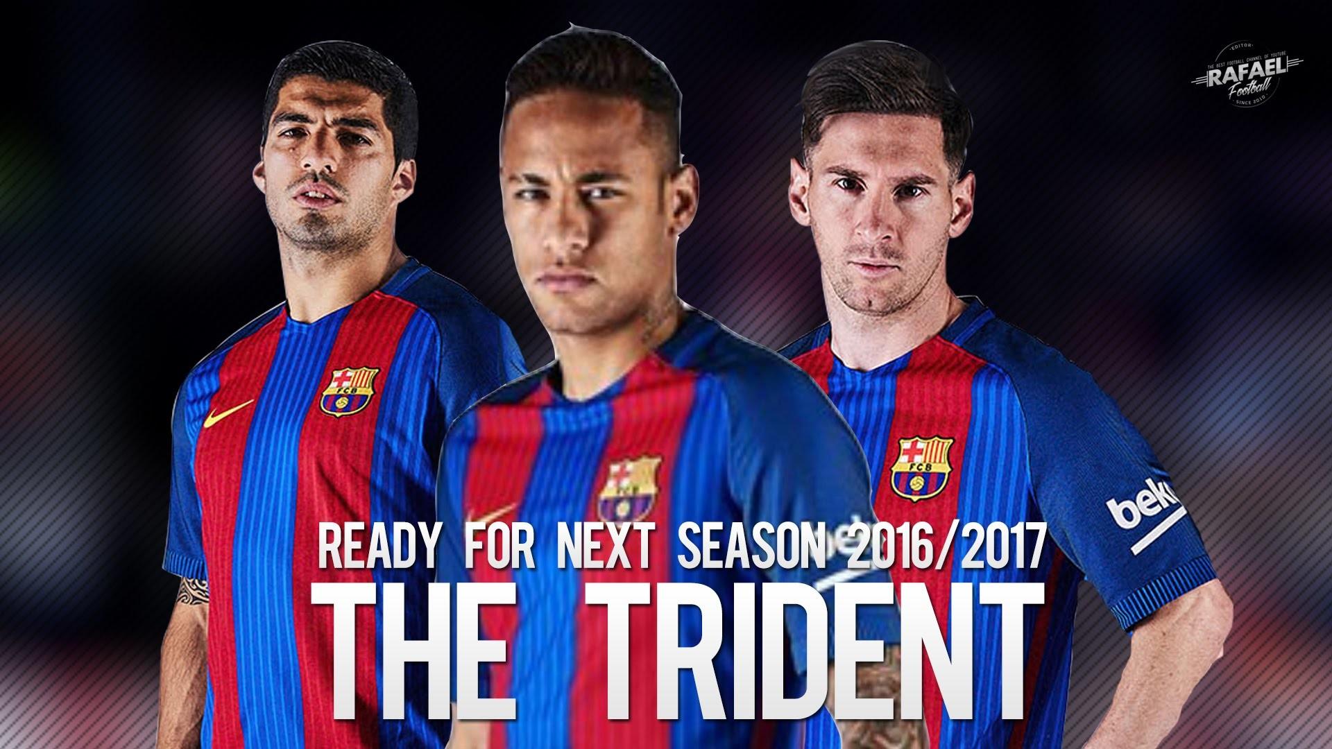 Messi – Suarez – Neymar | Ready For Next Season 2016/2017 – HD – YouTube