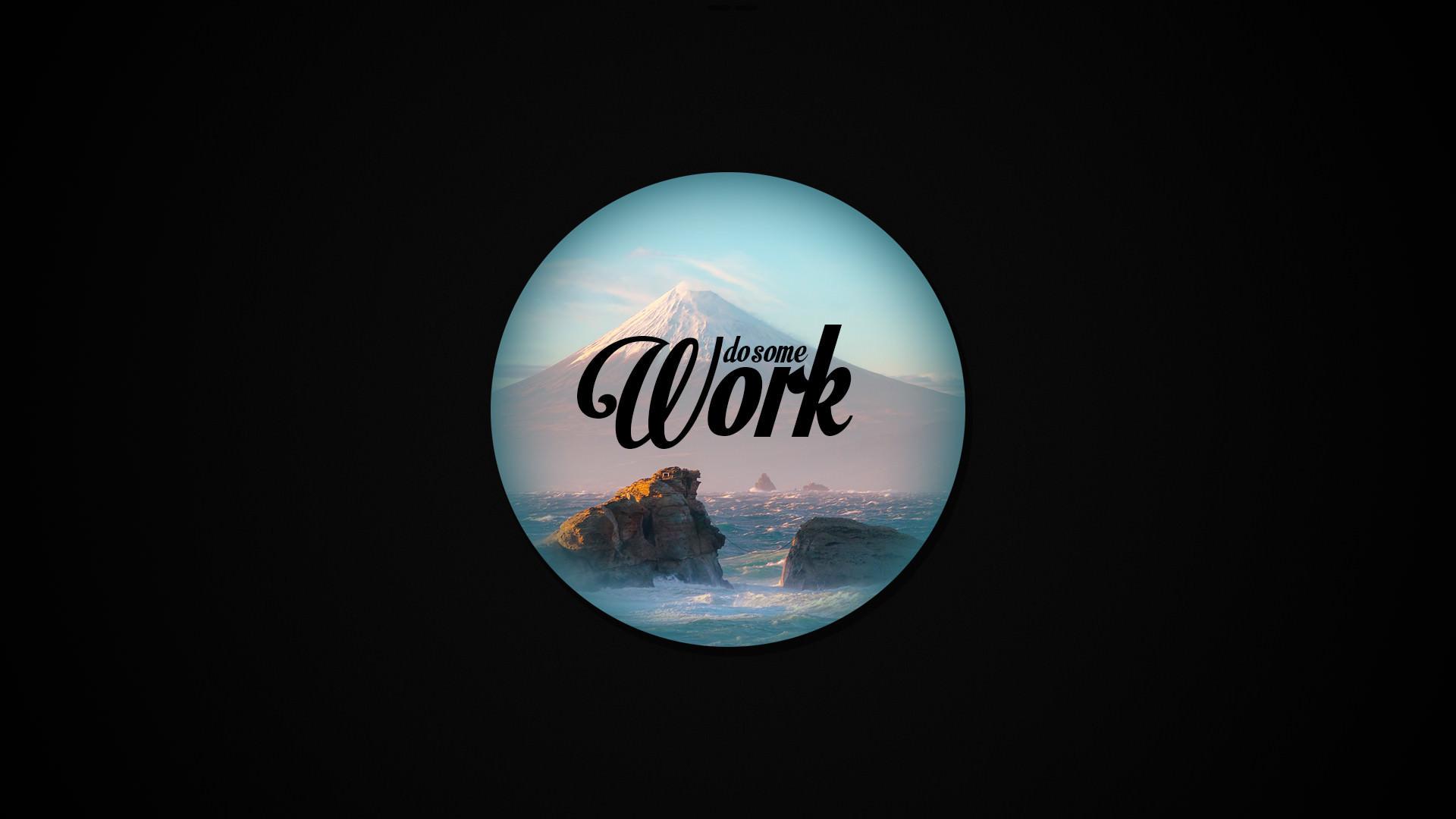 do some work
