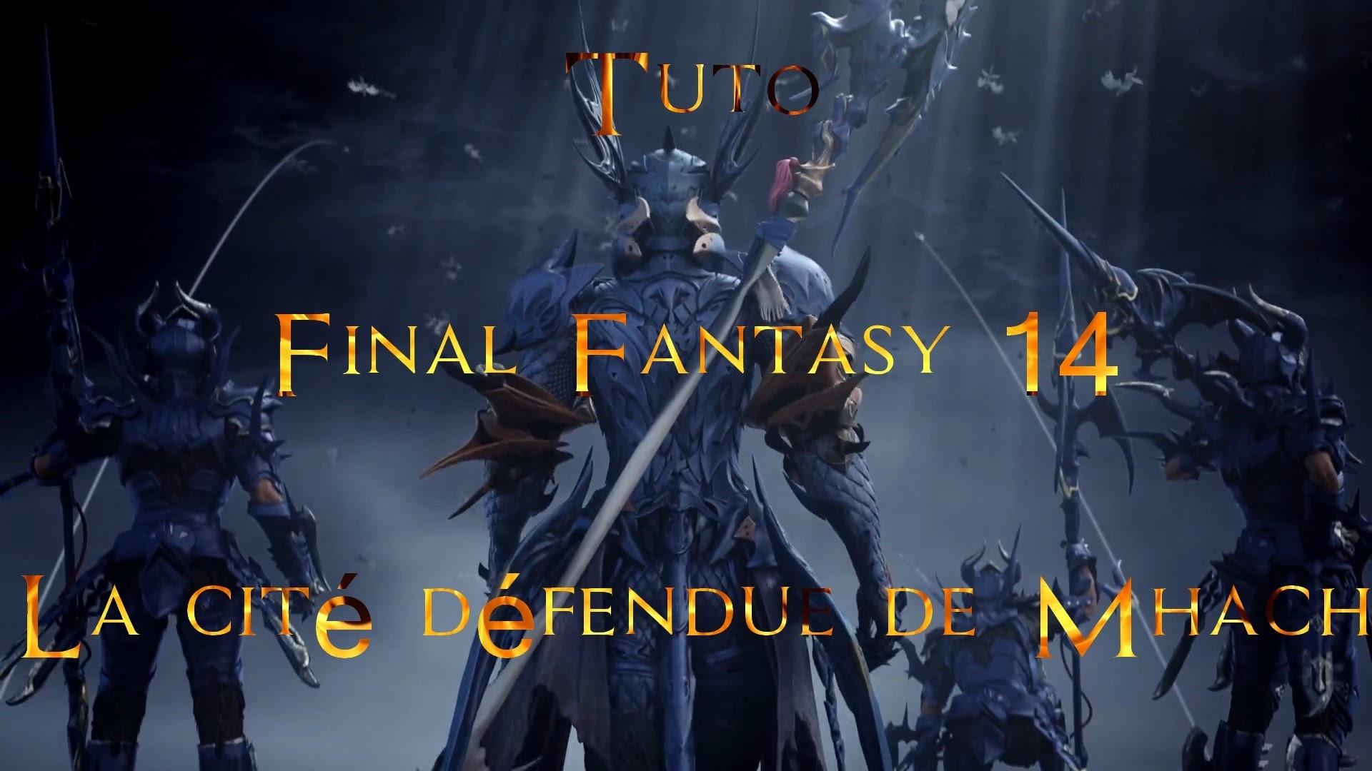 [Tuto] Final Fantasy 14 : Heavensward : La cit̩ d̩fendue de Mhach РYouTube