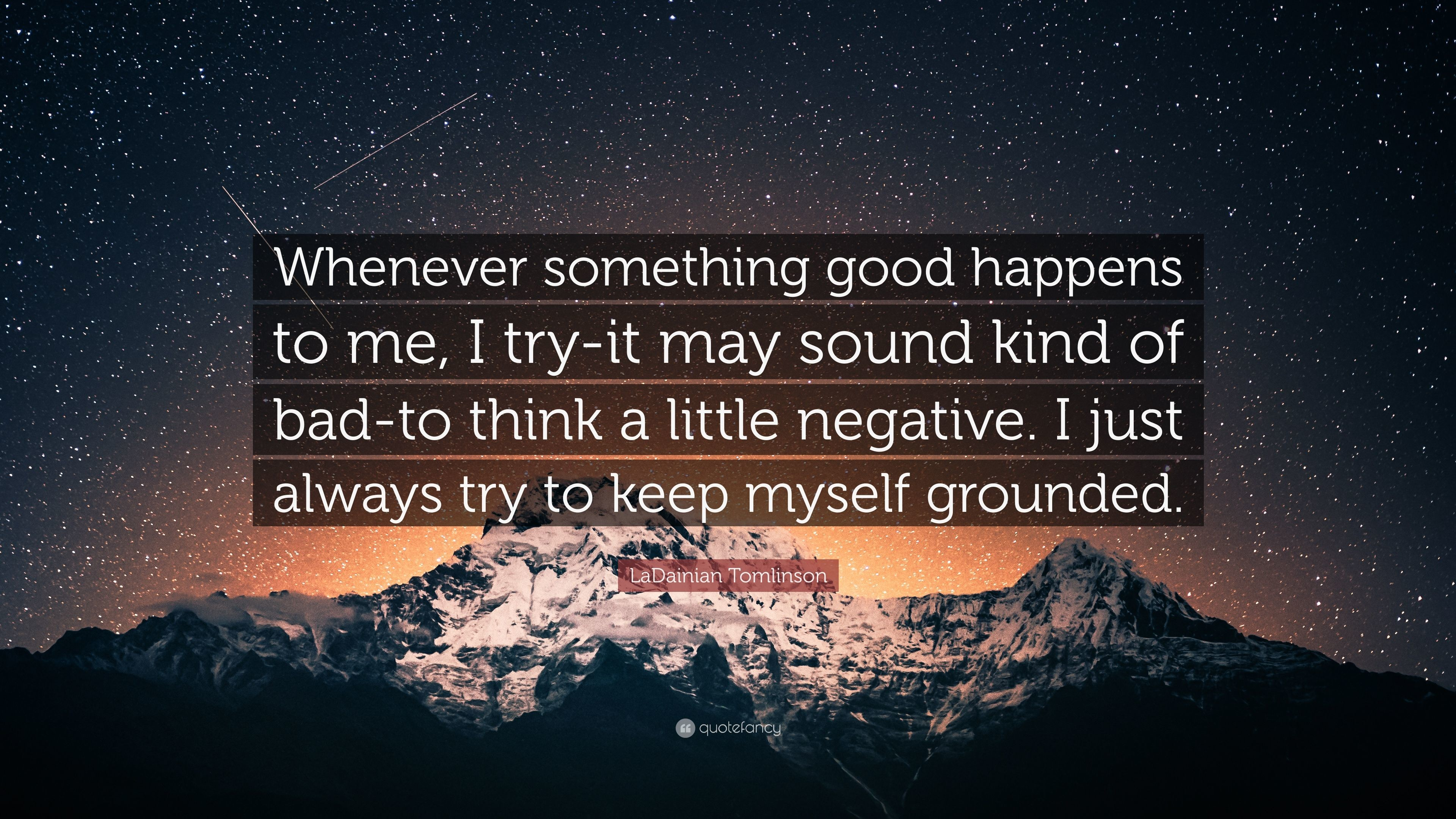 """LaDainian Tomlinson Quote: """"Whenever something good happens to me, I try-it"""