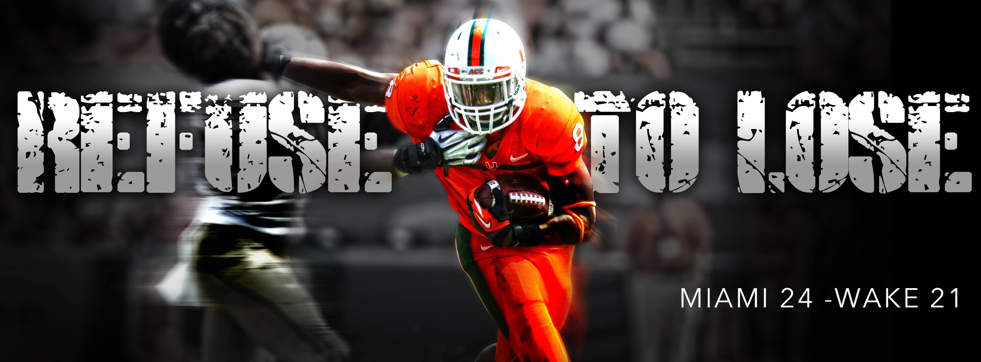 Refuse to Lose: #CardiacCanes Rally, 24-21 – University of Miami .