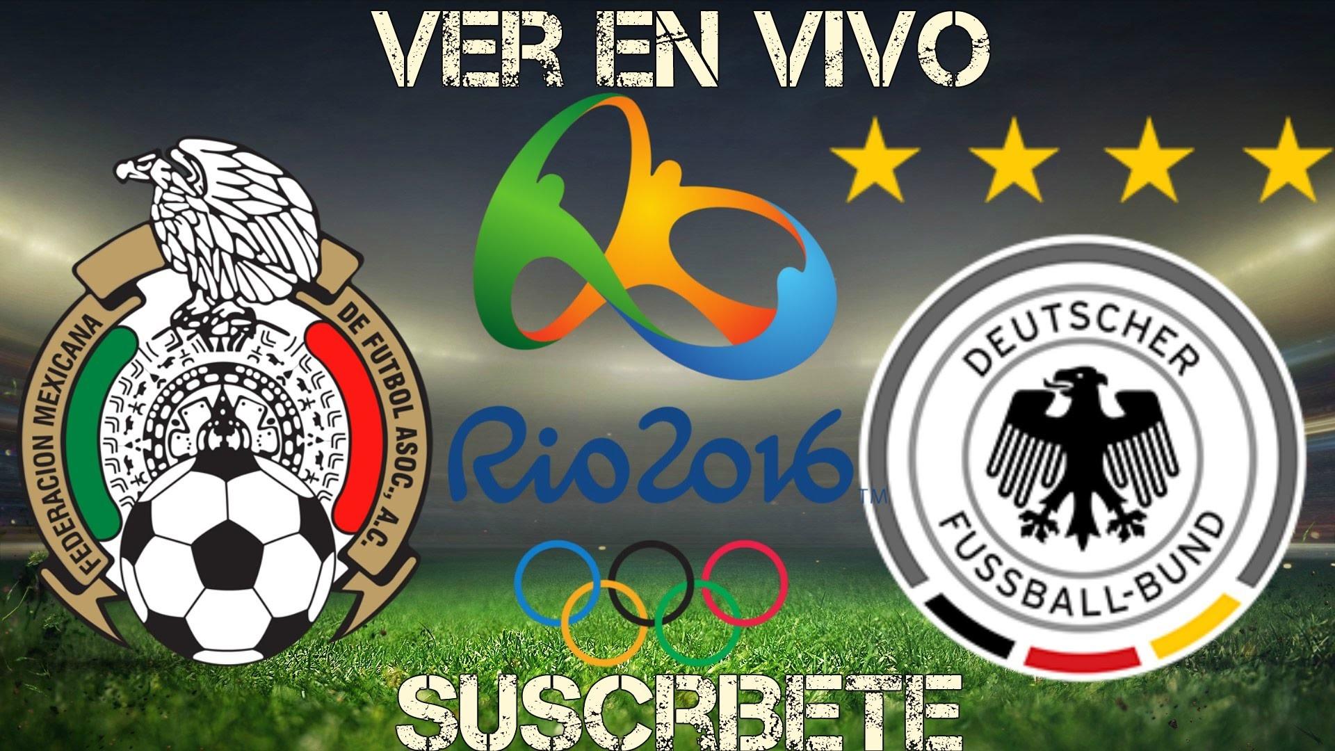 Mexico vs Alemania EN VIVO ONLINE Juegos Olimpicos 2016