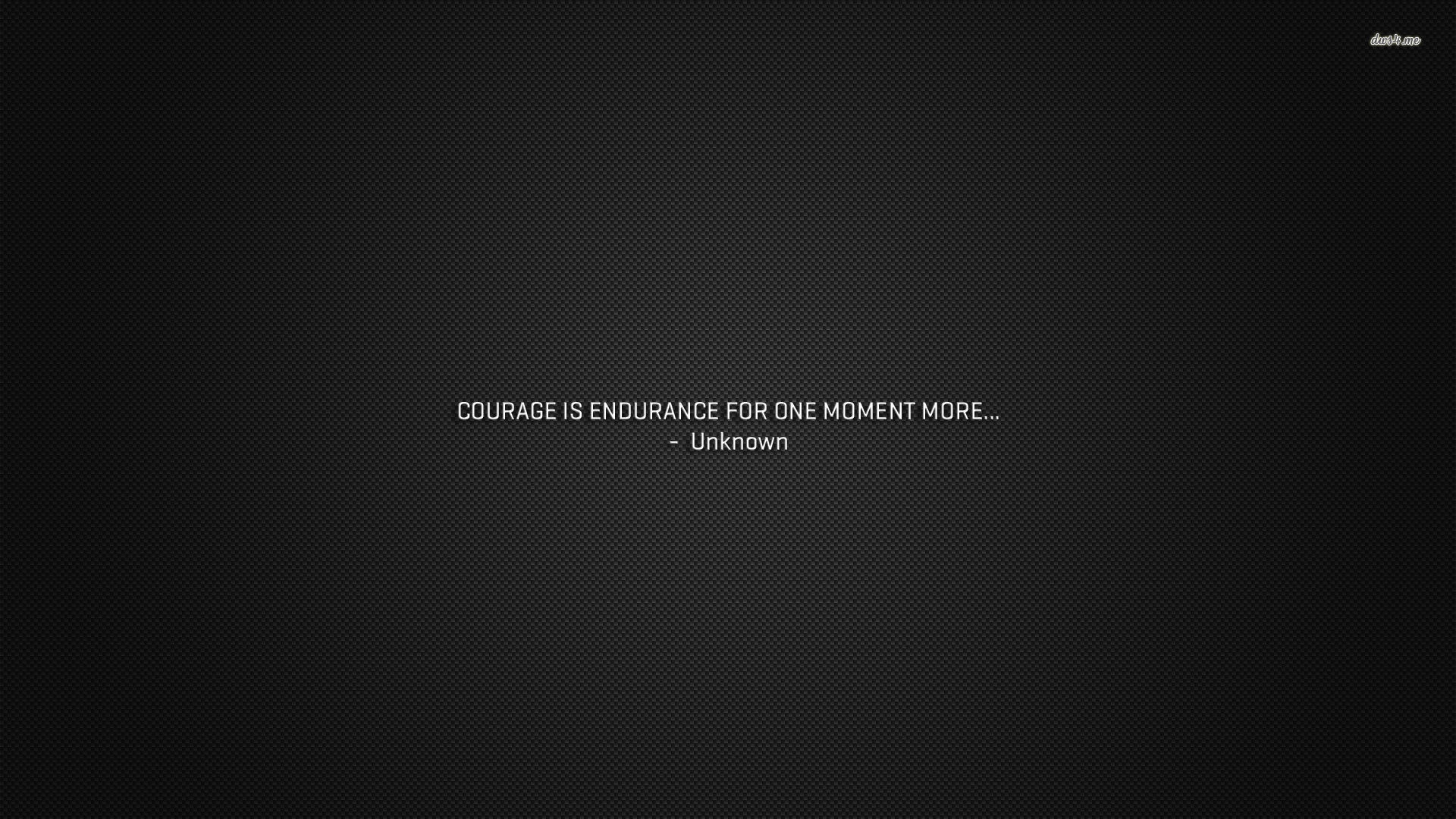 Courage is endurance wallpaper 1280×800 Courage is endurance wallpaper .