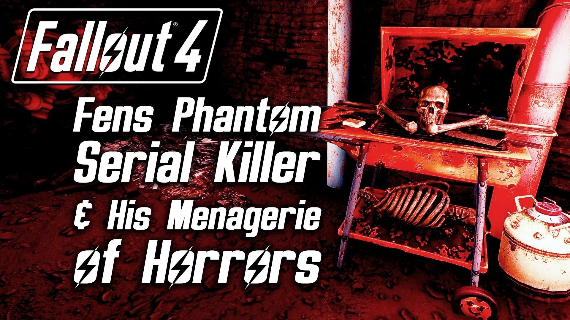 Fallout 4 – Fens Phantom Serial Killer & His Menagerie of Horrors – YouTube
